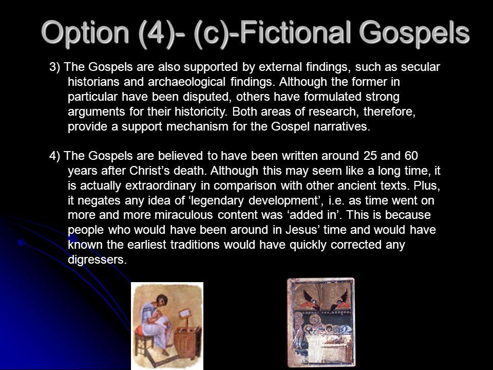 Option (4)- (c)-Fictional Gospels