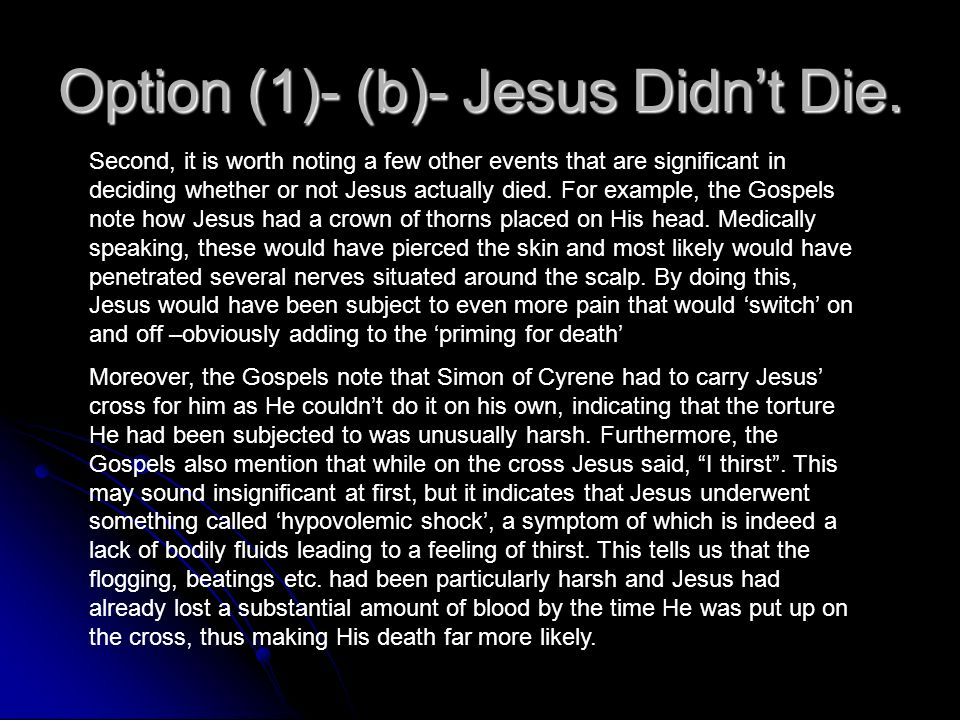Option (1)- (b)- Jesus Didn't Die.