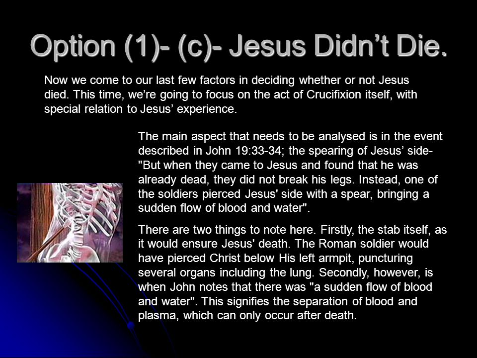 Option (1)- (c)- Jesus Didn't Die.