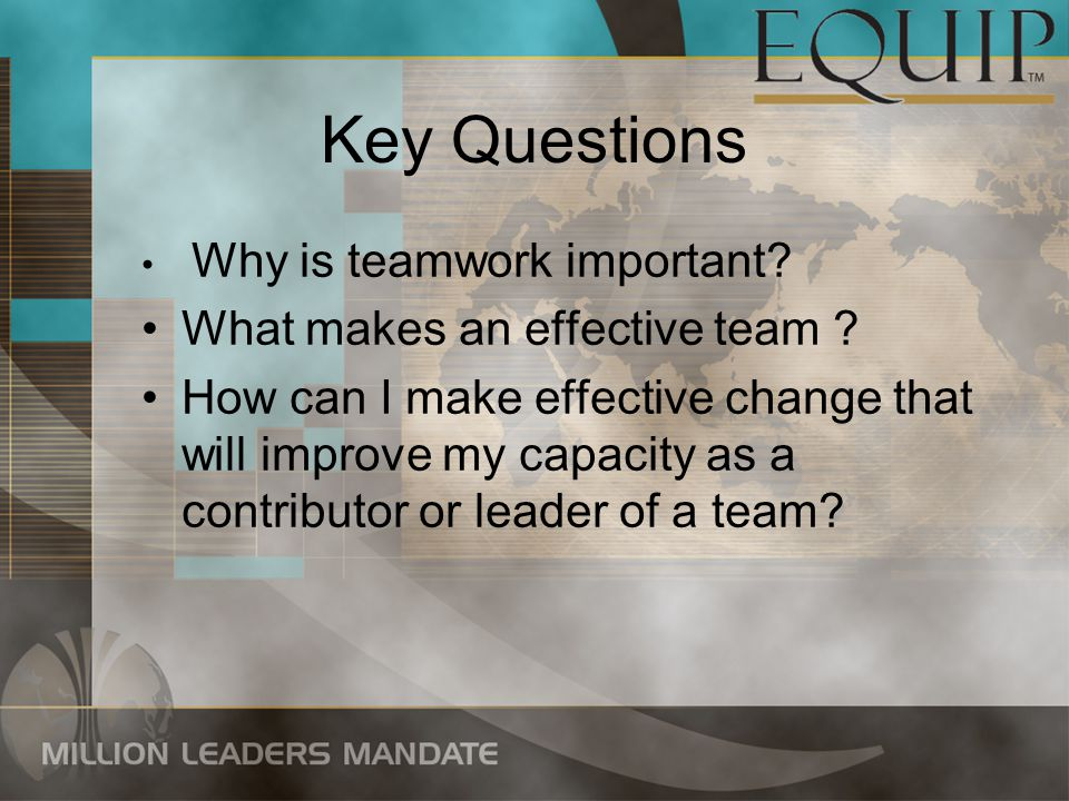 Key Questions What makes an effective team