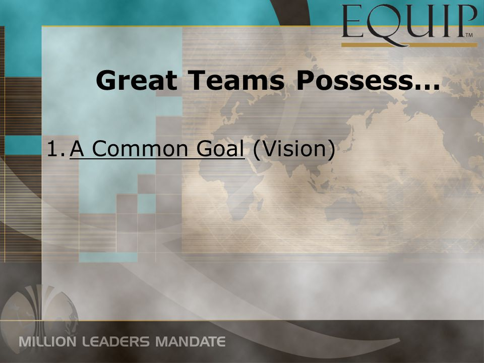 Great Teams Possess… A Common Goal (Vision)