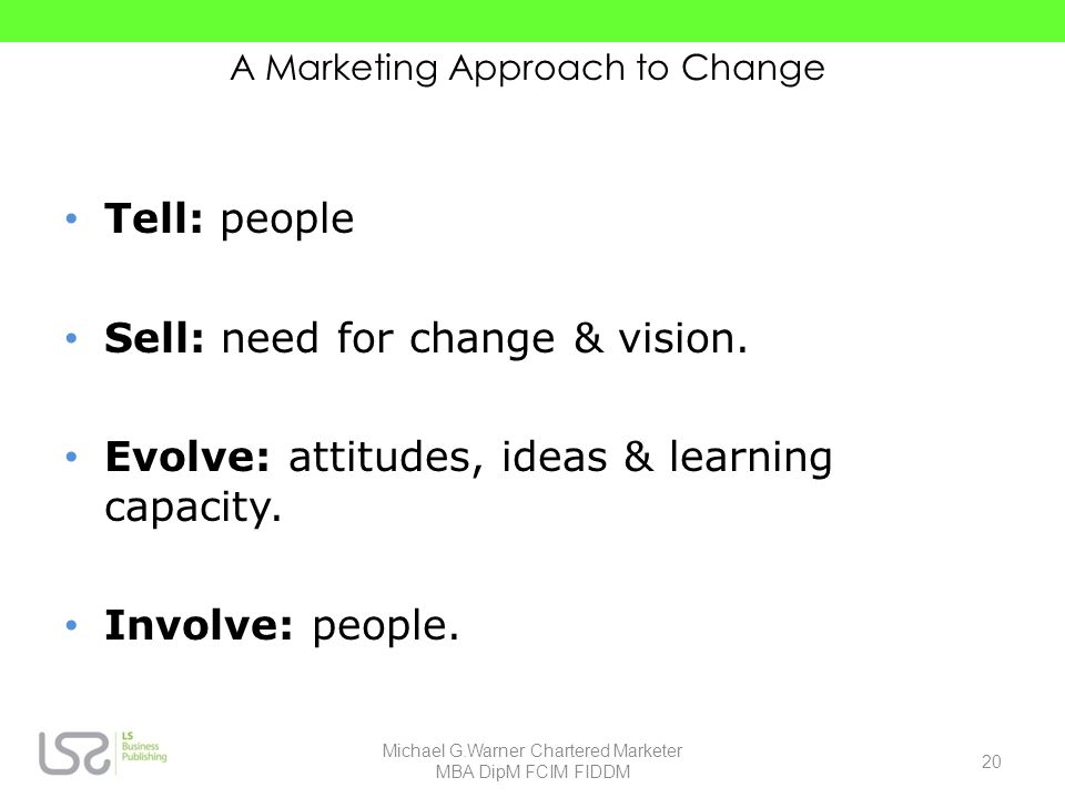 A Marketing Approach to Change
