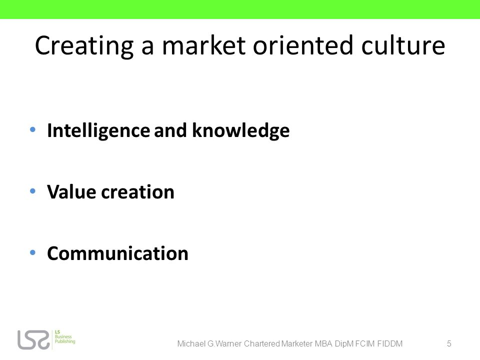 Creating a market oriented culture