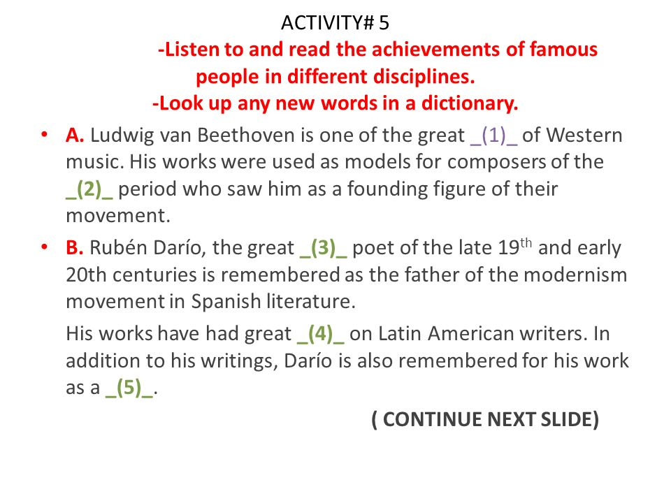 ACTIVITY# 5 -Listen to and read the achievements of famous people in different disciplines. -Look up any new words in a dictionary.