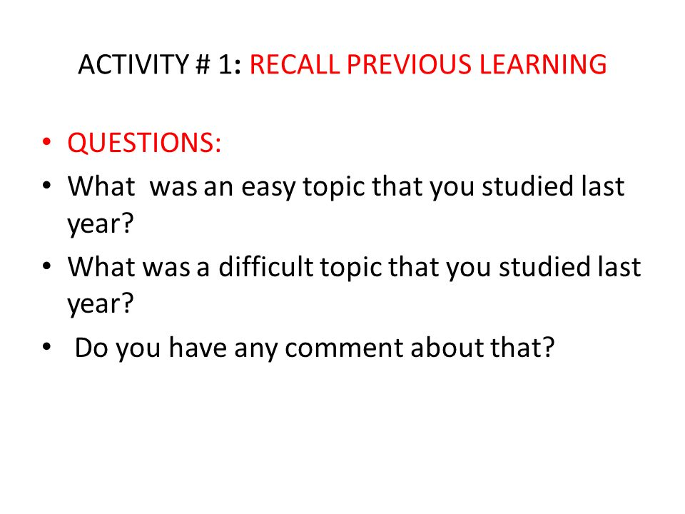 ACTIVITY # 1: RECALL PREVIOUS LEARNING
