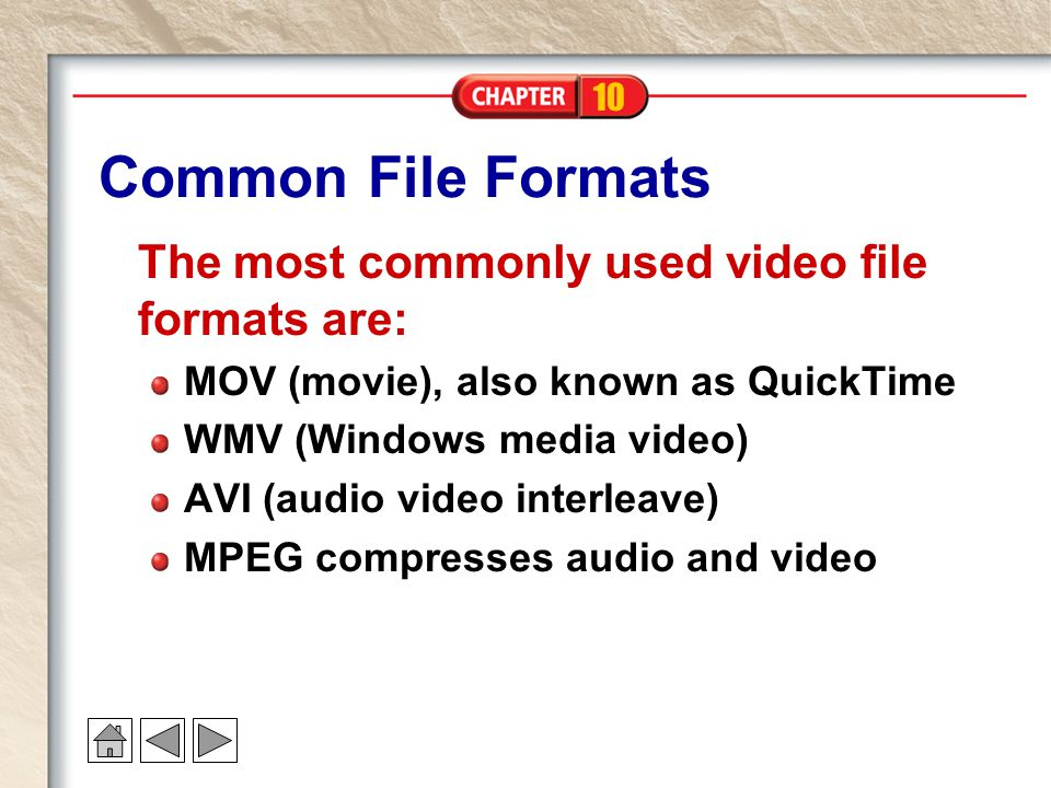Common File Formats The most commonly used video file formats are:
