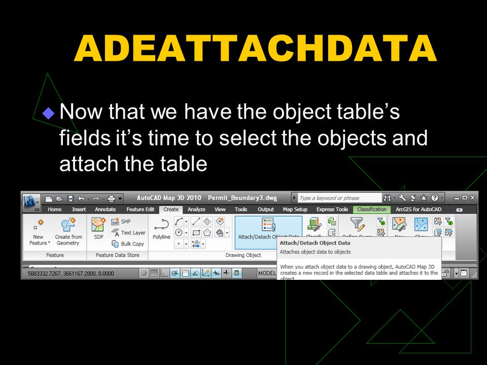 ADEATTACHDATA Now that we have the object table's fields it's time to select the objects and attach the table.