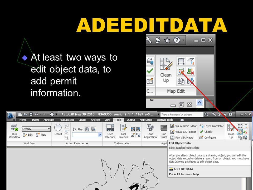 ADEEDITDATA At least two ways to edit object data, to add permit information.