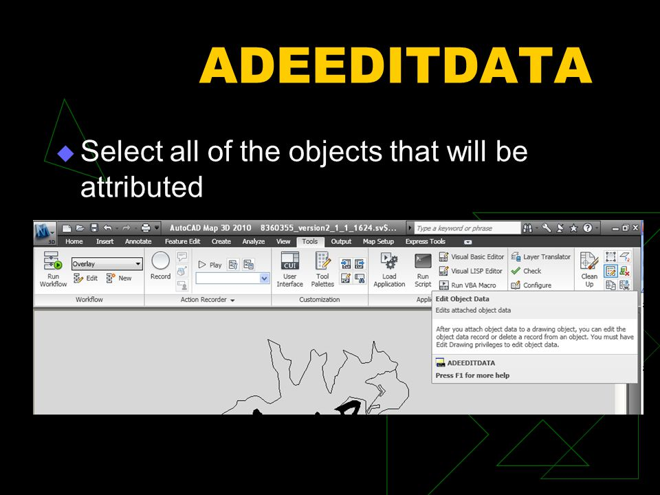 ADEEDITDATA Select all of the objects that will be attributed