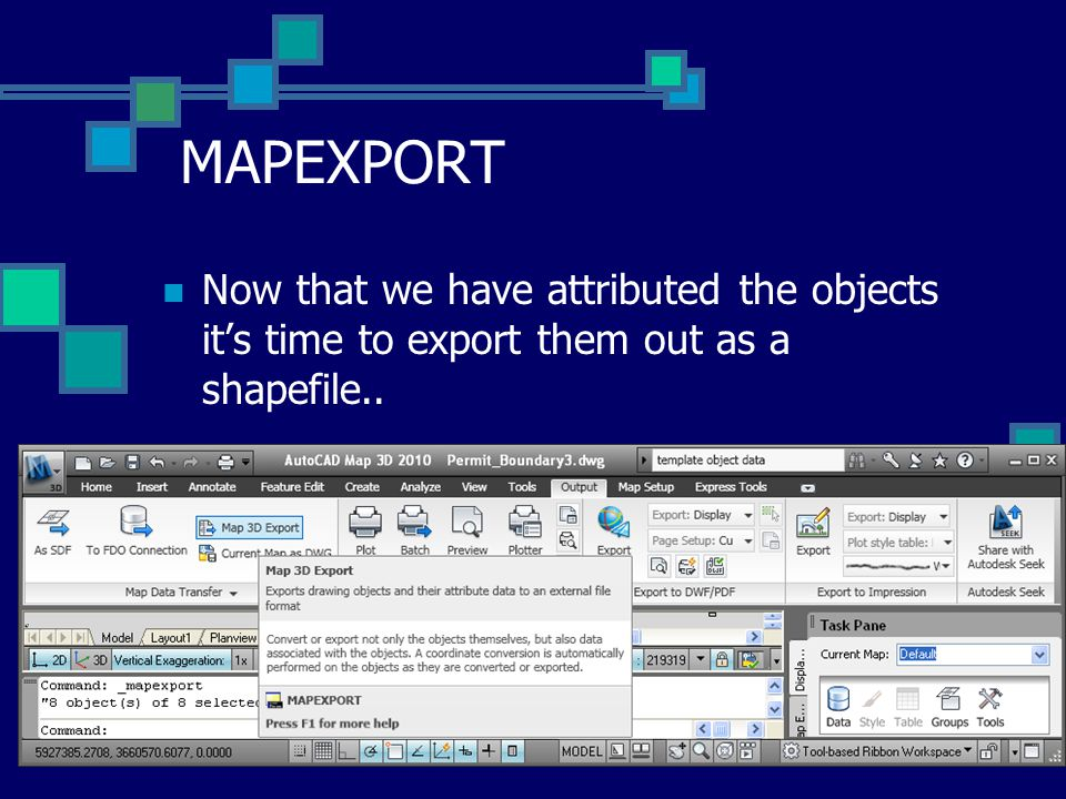 MAPEXPORT Now that we have attributed the objects it's time to export them out as a shapefile..