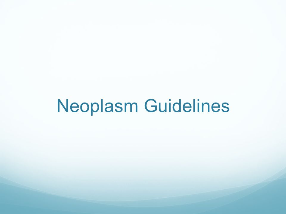 Neoplasm Guidelines