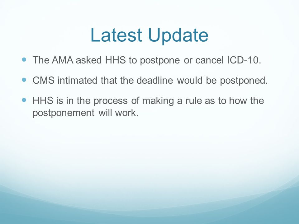 Latest Update The AMA asked HHS to postpone or cancel ICD-10.