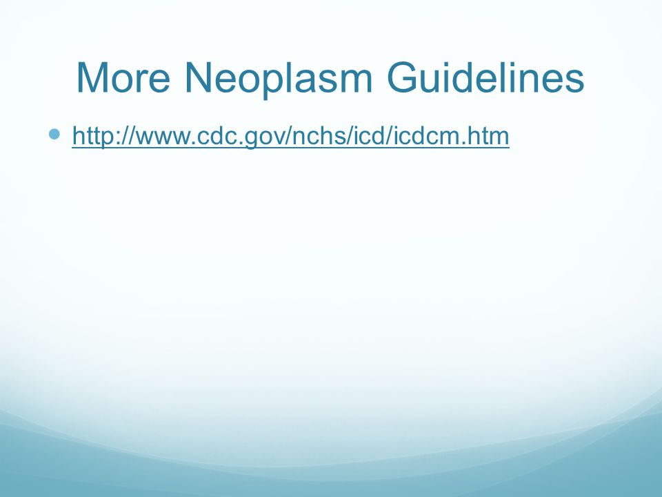 More Neoplasm Guidelines
