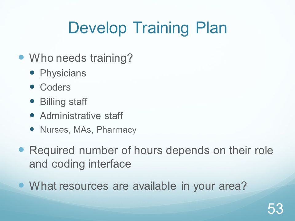 Develop Training Plan Who needs training