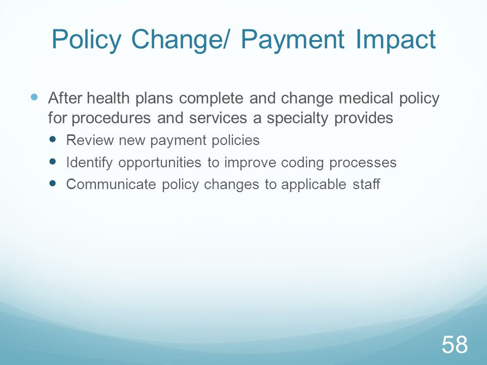 Policy Change/ Payment Impact