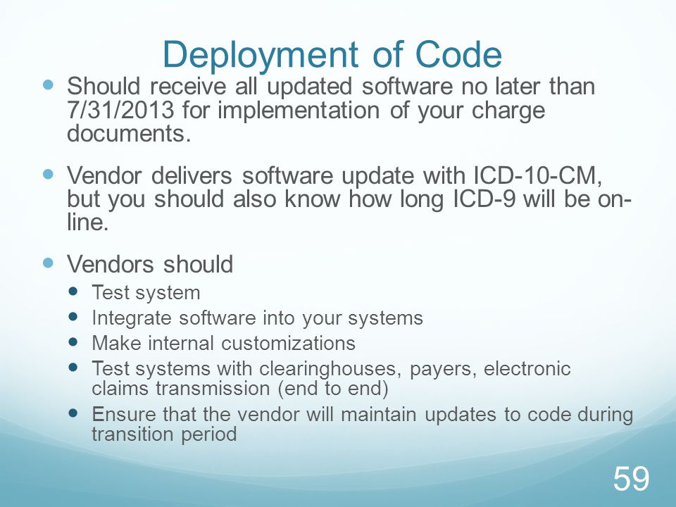 Deployment of Code Should receive all updated software no later than 7/31/2013 for implementation of your charge documents.
