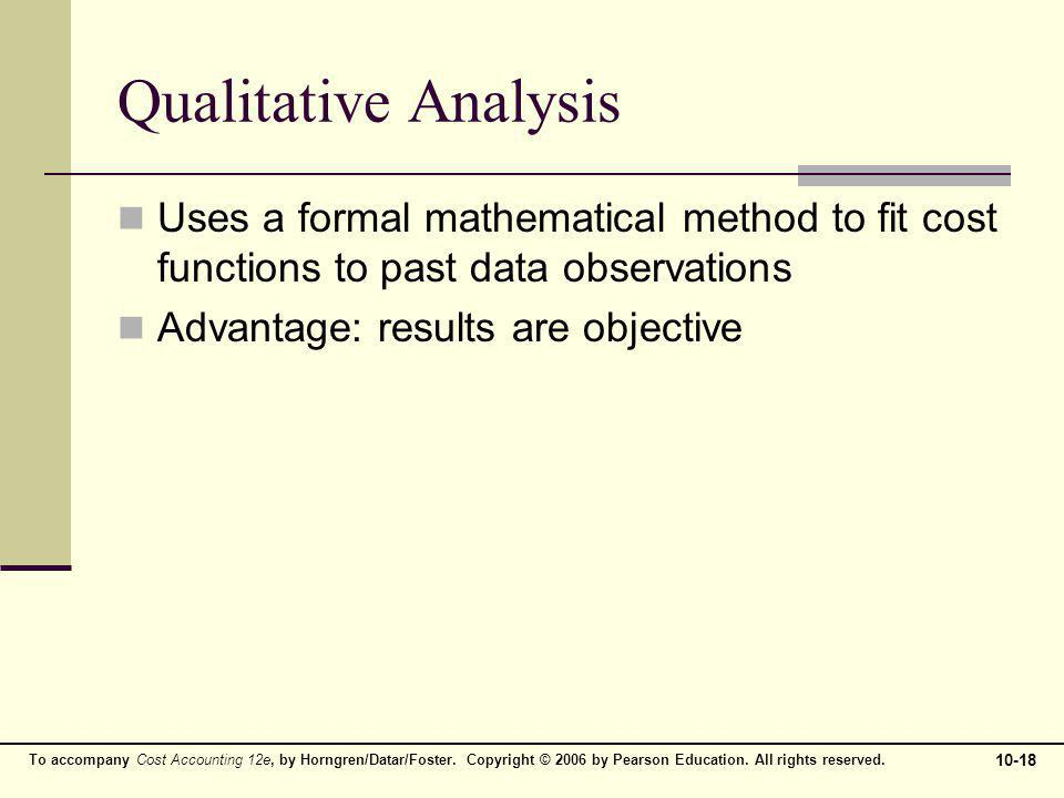 Qualitative Analysis Uses a formal mathematical method to fit cost functions to past data observations.