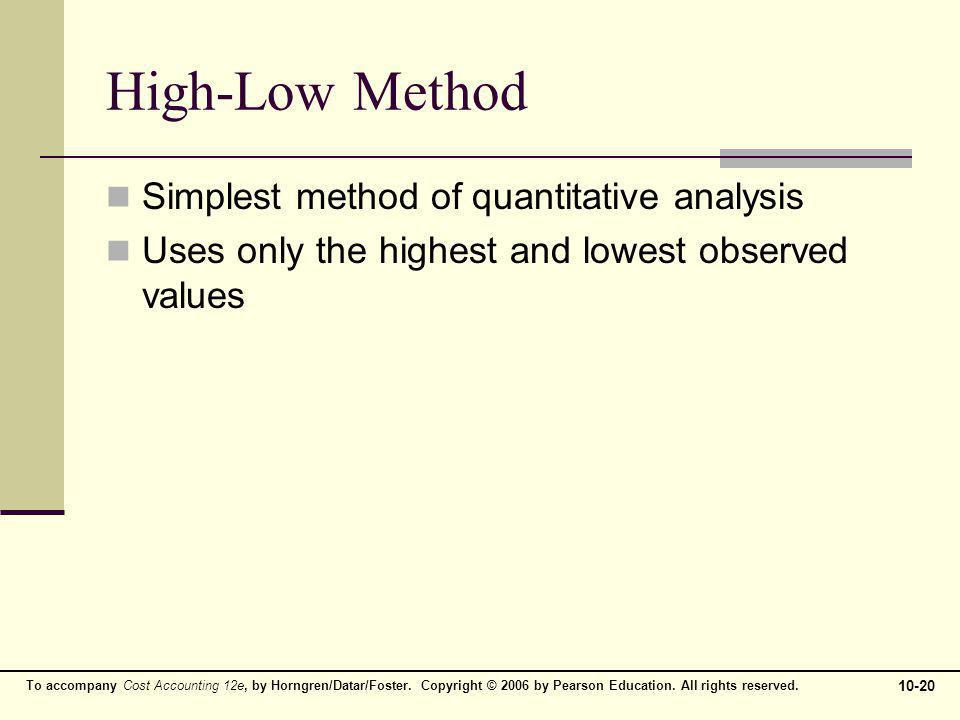 High-Low Method Simplest method of quantitative analysis