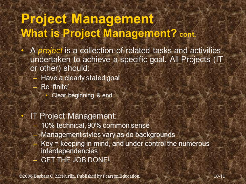 Project Management What is Project Management cont.