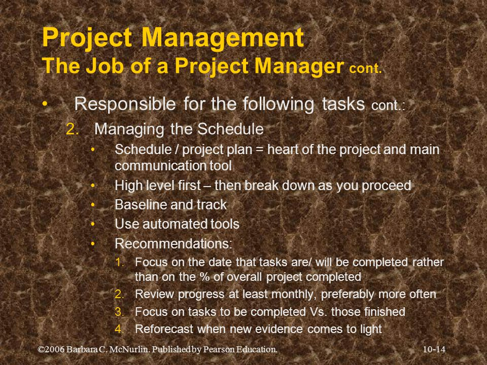 Project Management The Job of a Project Manager cont.