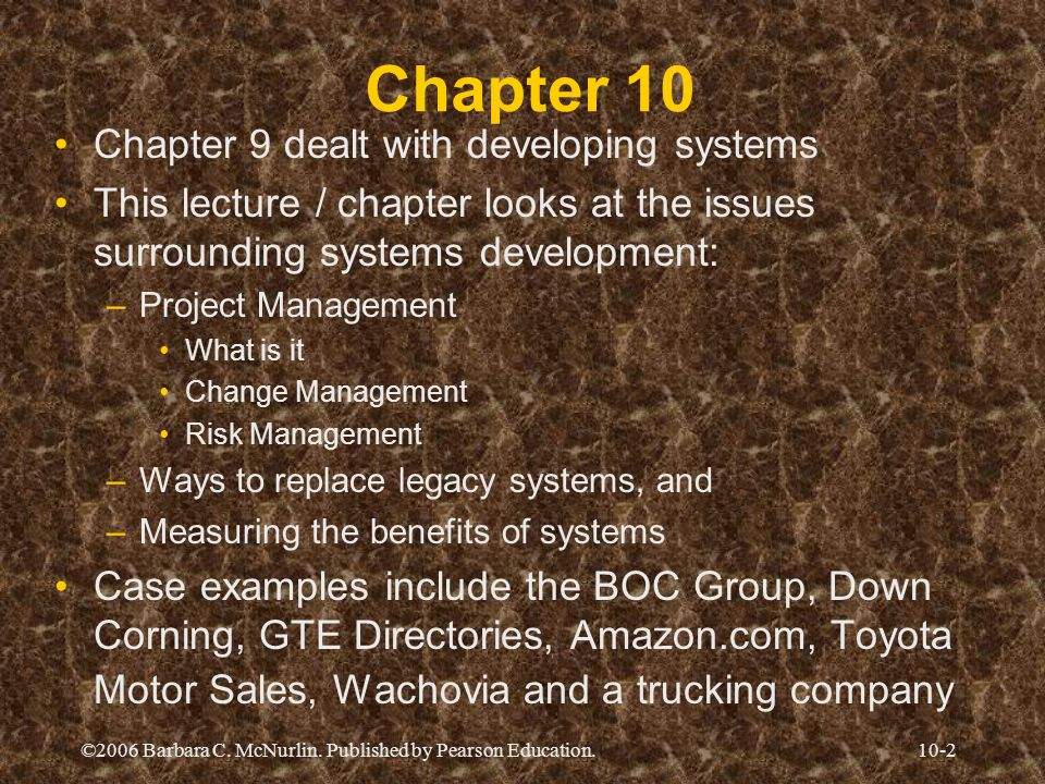 Chapter 10 Chapter 9 dealt with developing systems
