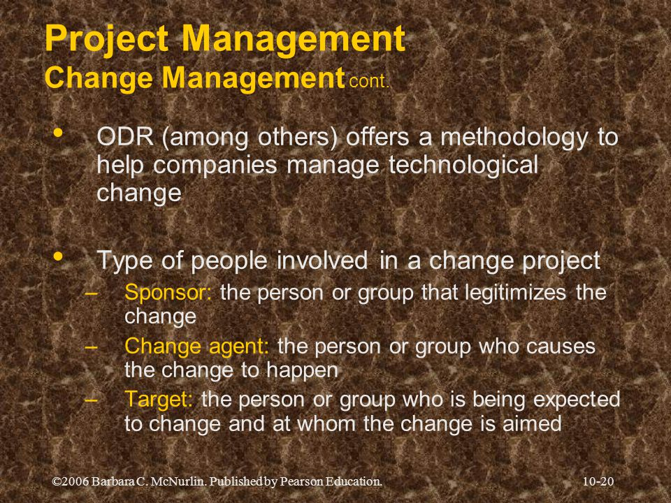 Project Management Change Management cont.