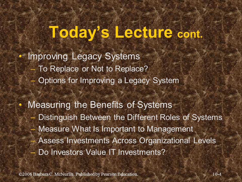 Today's Lecture cont. Improving Legacy Systems