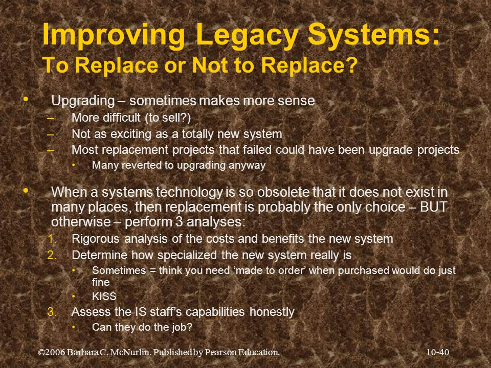 Improving Legacy Systems: To Replace or Not to Replace