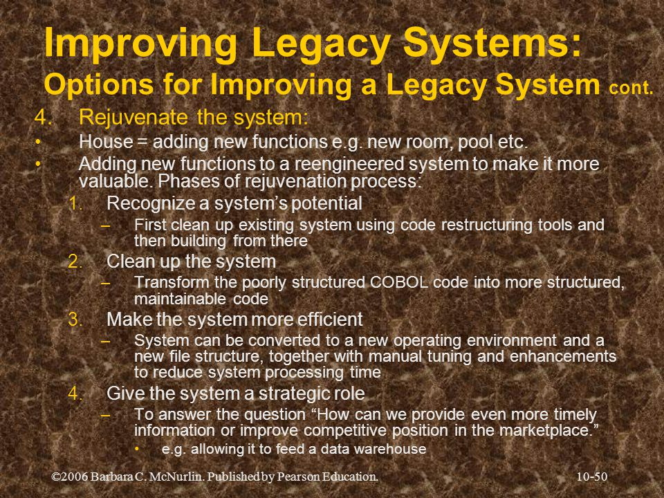 Improving Legacy Systems: Options for Improving a Legacy System cont.