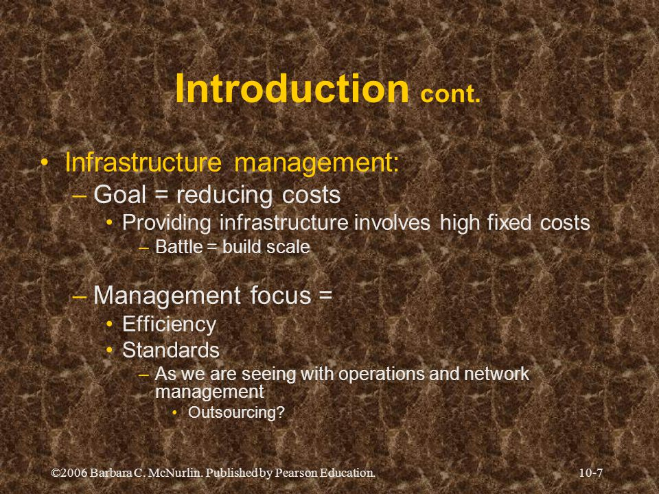 Introduction cont. Infrastructure management: Goal = reducing costs