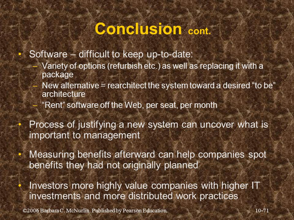 Conclusion cont. Software – difficult to keep up-to-date: