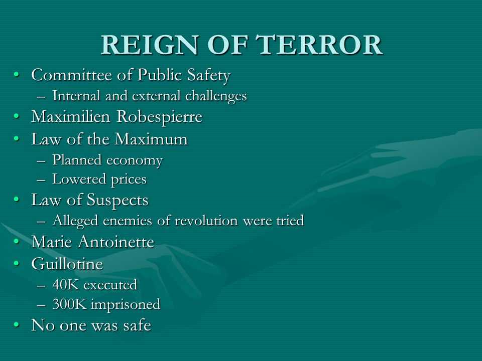 REIGN OF TERROR Committee of Public Safety Maximilien Robespierre