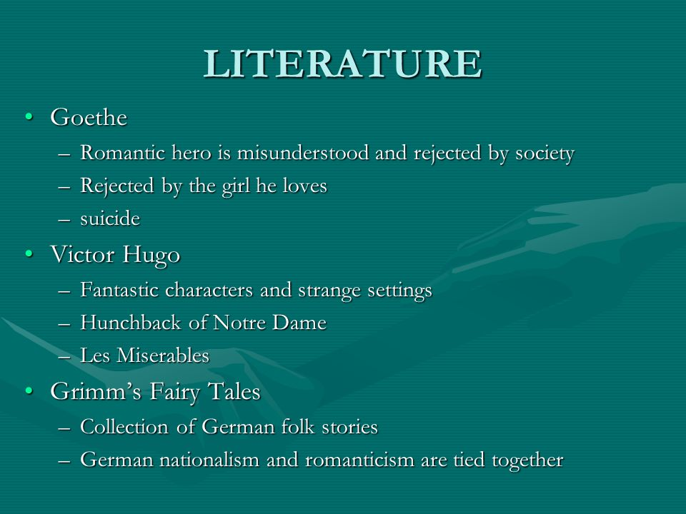LITERATURE Goethe Victor Hugo Grimm's Fairy Tales