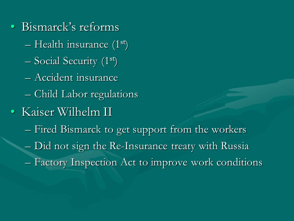 Bismarck's reforms Kaiser Wilhelm II Health insurance (1st)