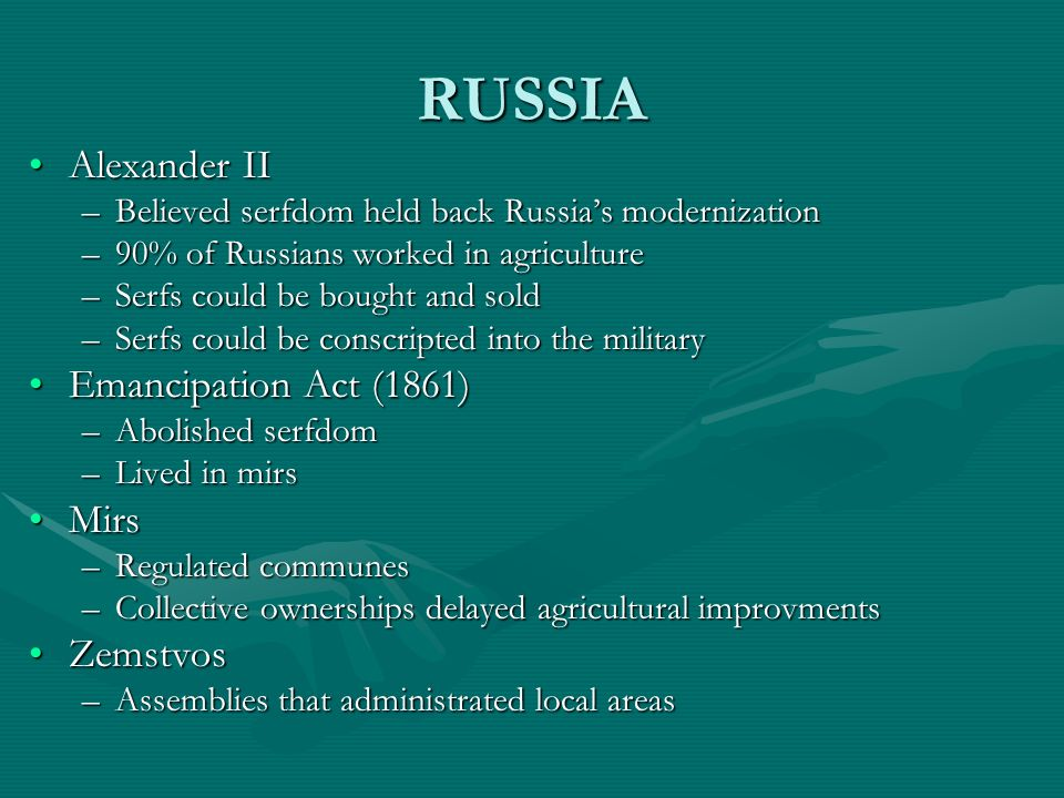 RUSSIA Alexander II Emancipation Act (1861) Mirs Zemstvos