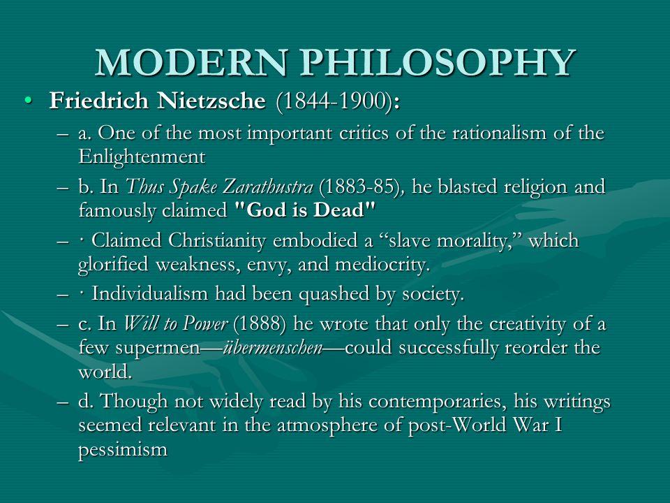 MODERN PHILOSOPHY Friedrich Nietzsche (1844-1900):