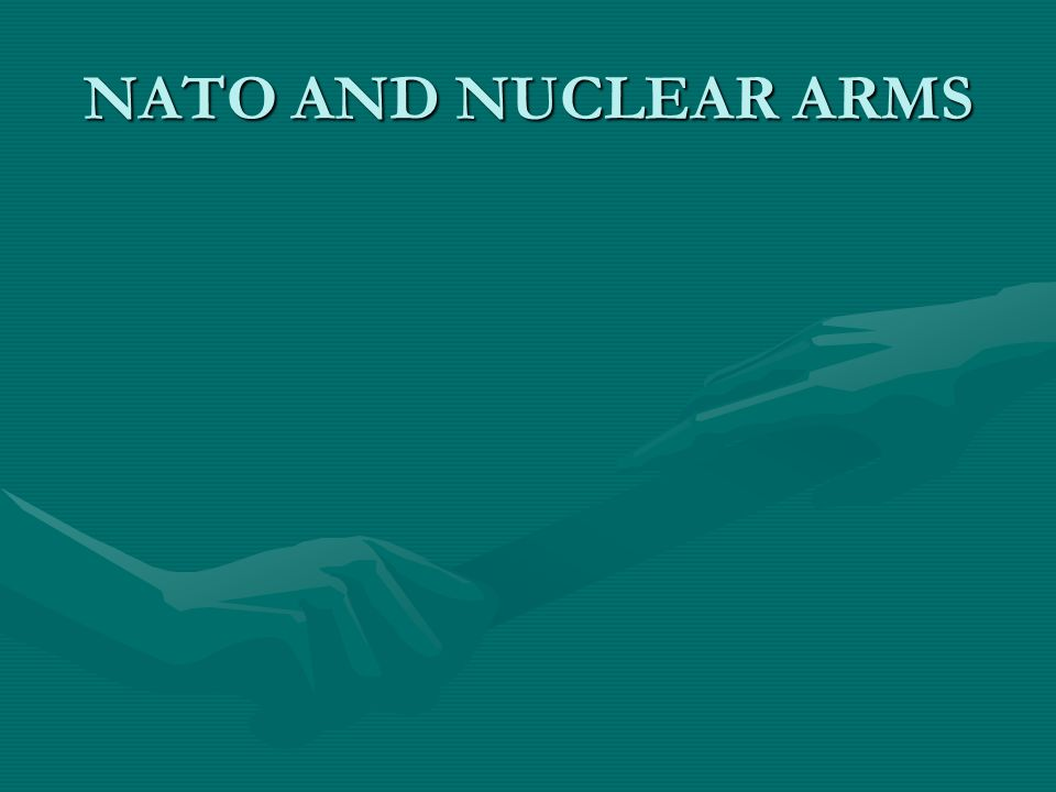 NATO AND NUCLEAR ARMS