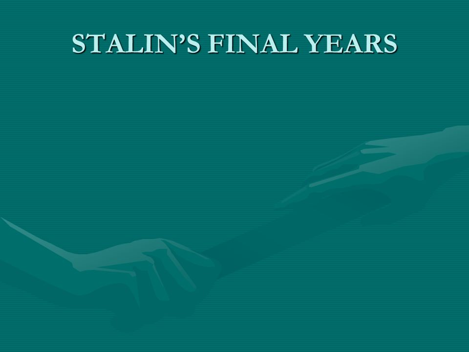 STALIN'S FINAL YEARS