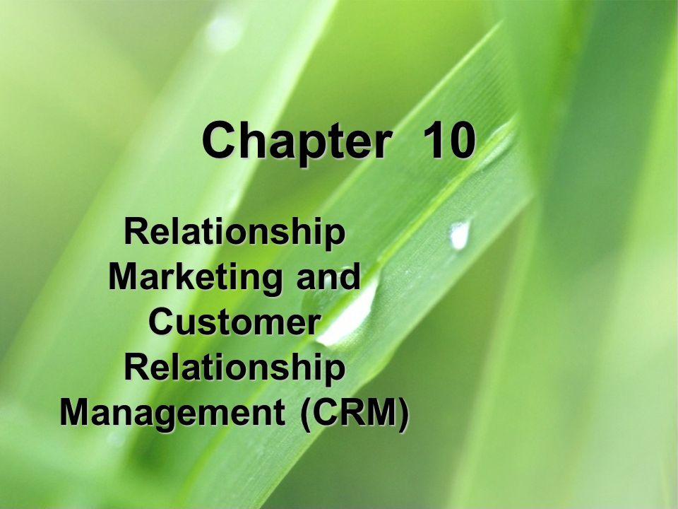 Relationship Marketing and Customer Relationship Management (CRM)