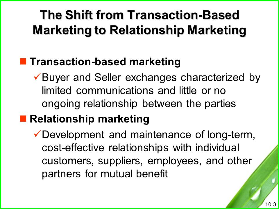 The Shift from Transaction-Based Marketing to Relationship Marketing