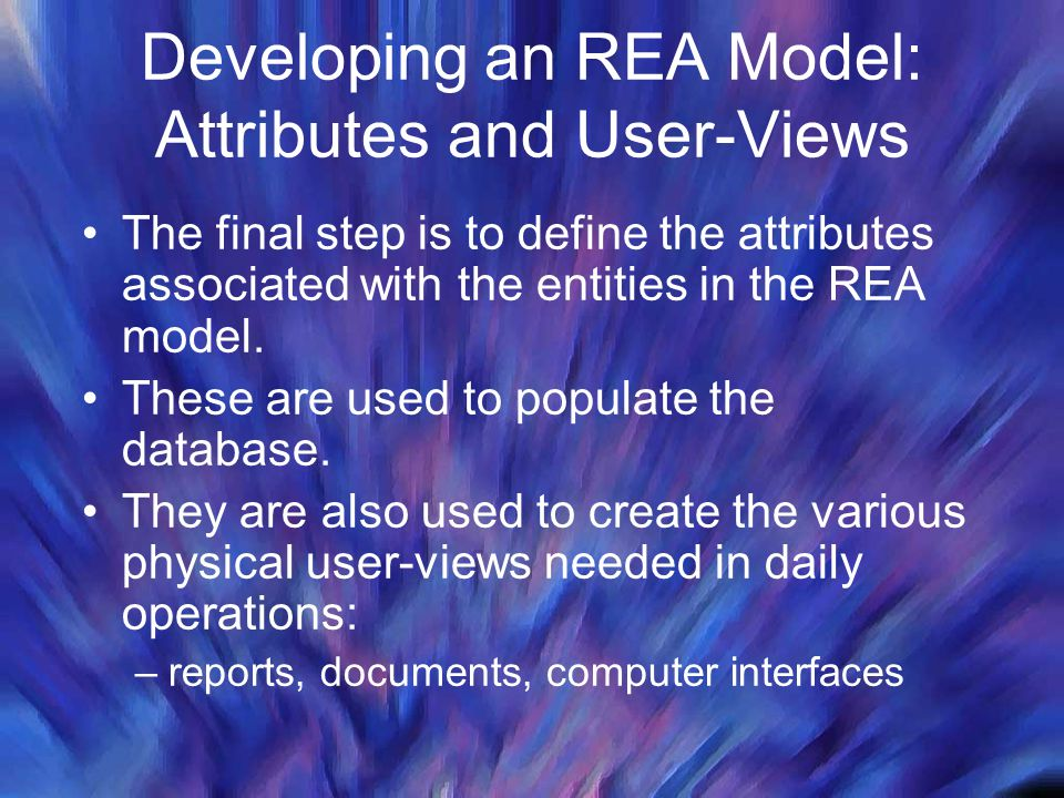 Developing an REA Model: Attributes and User-Views