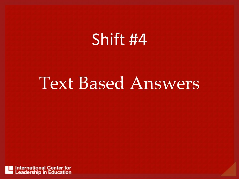 Shift #4 Text Based Answers