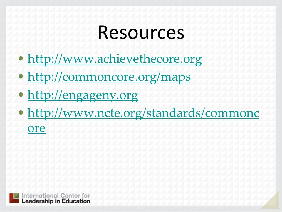 Resources http://www.achievethecore.org http://commoncore.org/maps