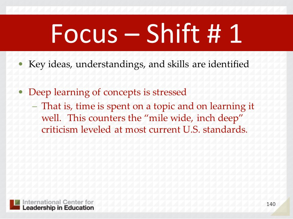 Focus – Shift # 1 Key ideas, understandings, and skills are identified