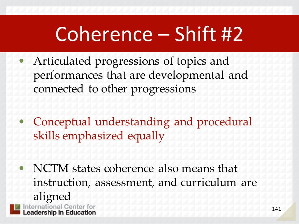 Coherence – Shift #2 Articulated progressions of topics and performances that are developmental and connected to other progressions.