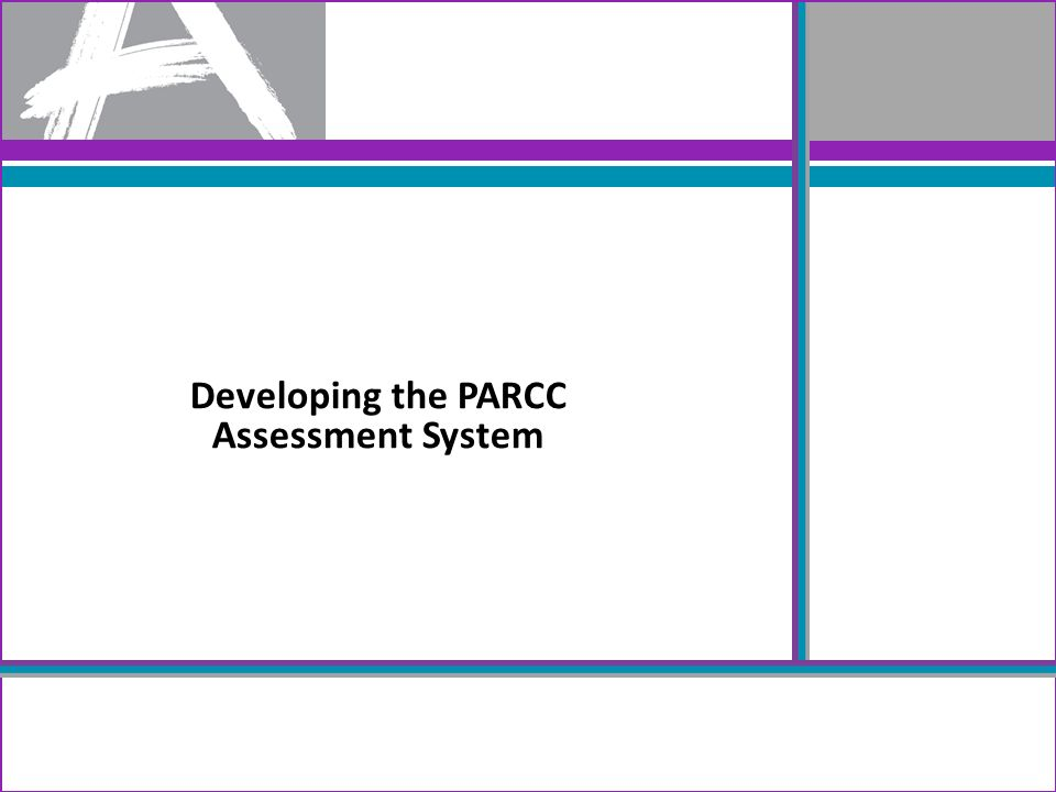 Developing the PARCC Assessment System