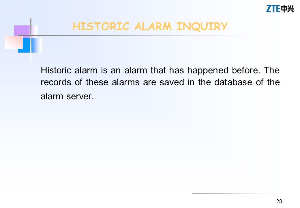 HISTORIC ALARM INQUIRY