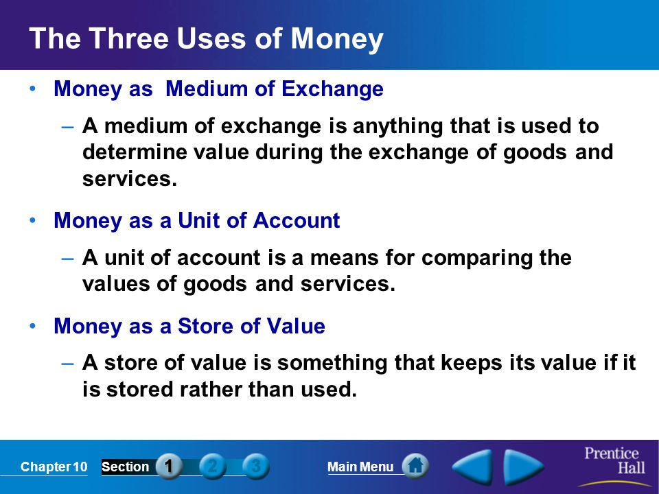 The Three Uses of Money Money as Medium of Exchange