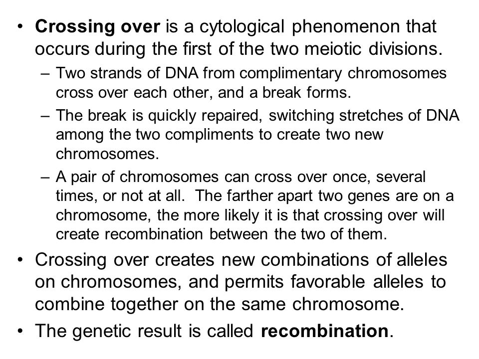 The genetic result is called recombination.