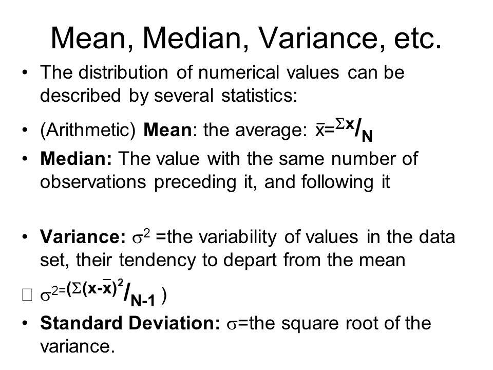 Mean, Median, Variance, etc.